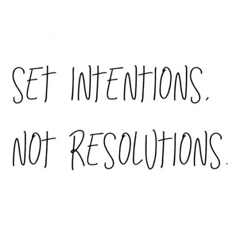 set intentions not resolutions