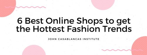 6 Best Online Shops To Get The Hottest Fashion Trends John