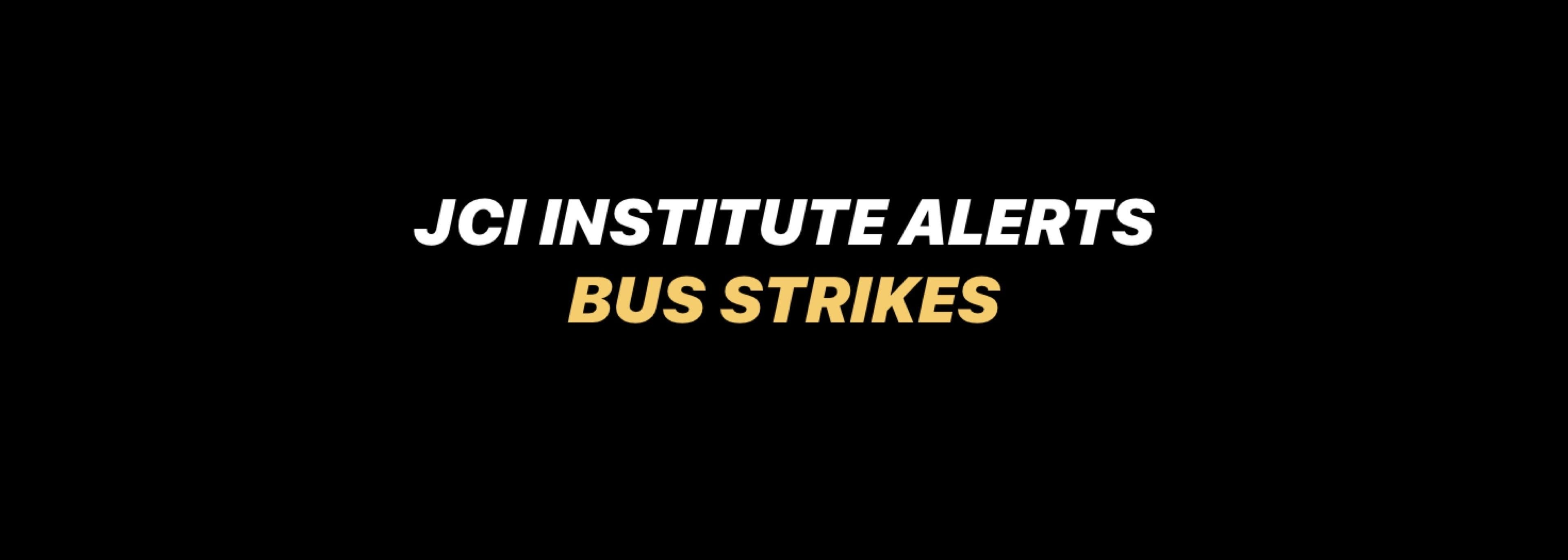 JCI ALERT BUS STRIKES
